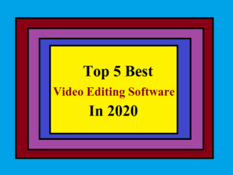 Top 5 Best Video Editing Software In 2020